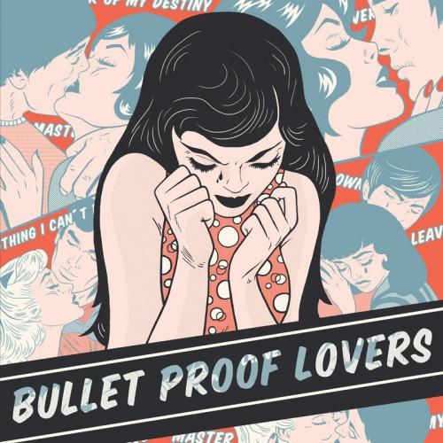 bulllet proof lovers